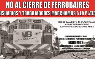 Proyecto de ley y marcha a la gobernación para evitar el cierre de Ferrobaires