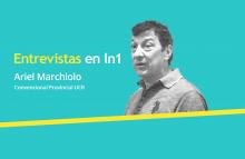 Ariel Marchiolo dialogó con LaNoticia1.com.