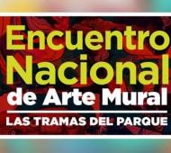 """Encuentro Nacional de Arte Mural """"Las tramas del parque"""""""